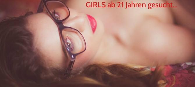 Girls ab 21 Jahren gesucht